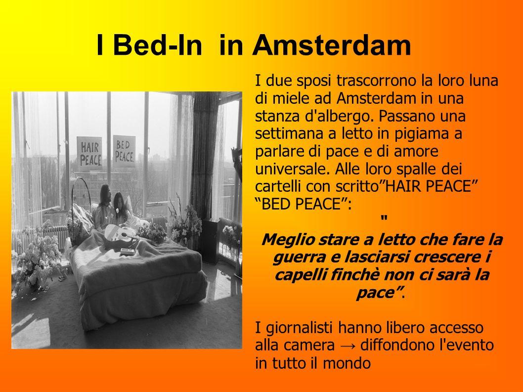 I Bed-In in Amsterdam I due sposi trascorrono la loro luna di miele ad Amsterdam in una stanza d'albergo. Passano una settimana a letto in pigiama a p