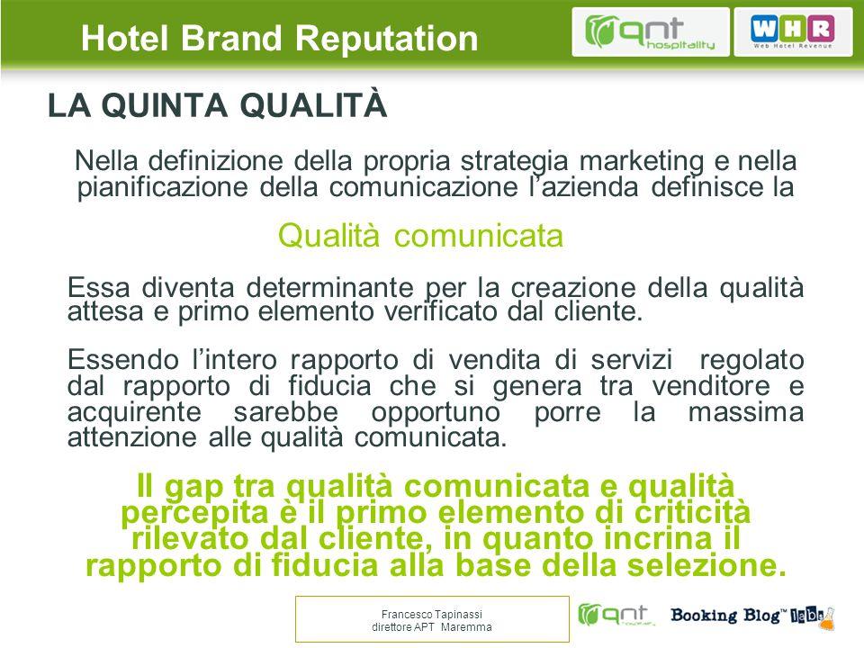 LA QUINTA QUALITÀ Nella definizione della propria strategia marketing e nella pianificazione della comunicazione lazienda definisce la Qualità comunic