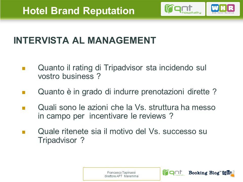 INTERVISTA AL MANAGEMENT Quanto il rating di Tripadvisor sta incidendo sul vostro business ? Quanto è in grado di indurre prenotazioni dirette ? Quali