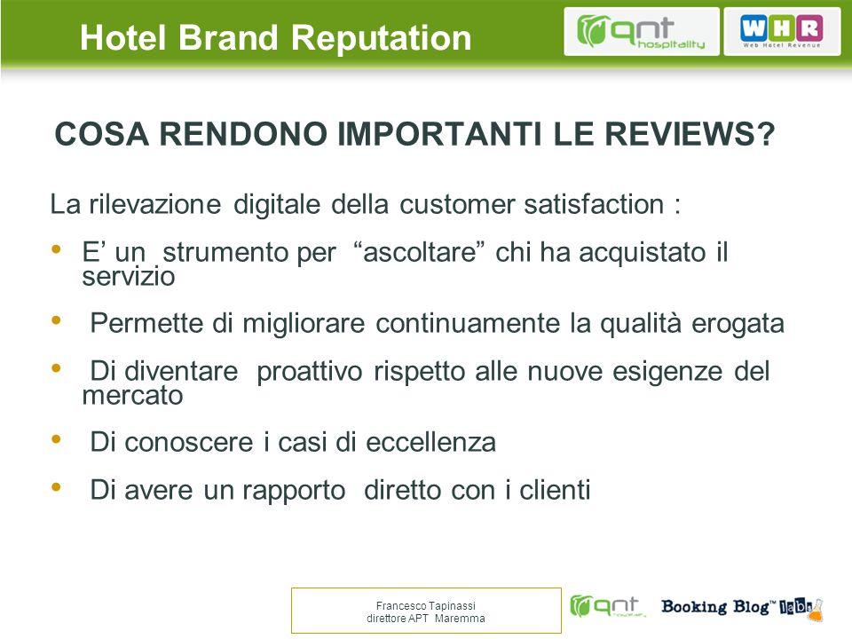 COSA RENDONO IMPORTANTI LE REVIEWS? La rilevazione digitale della customer satisfaction : E un strumento per ascoltare chi ha acquistato il servizio P