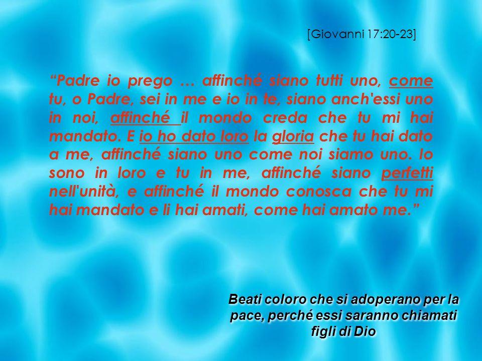 Padre io prego … affinché siano tutti uno, come tu, o Padre, sei in me e io in te, siano anch'essi uno in noi, affinché il mondo creda che tu mi hai m