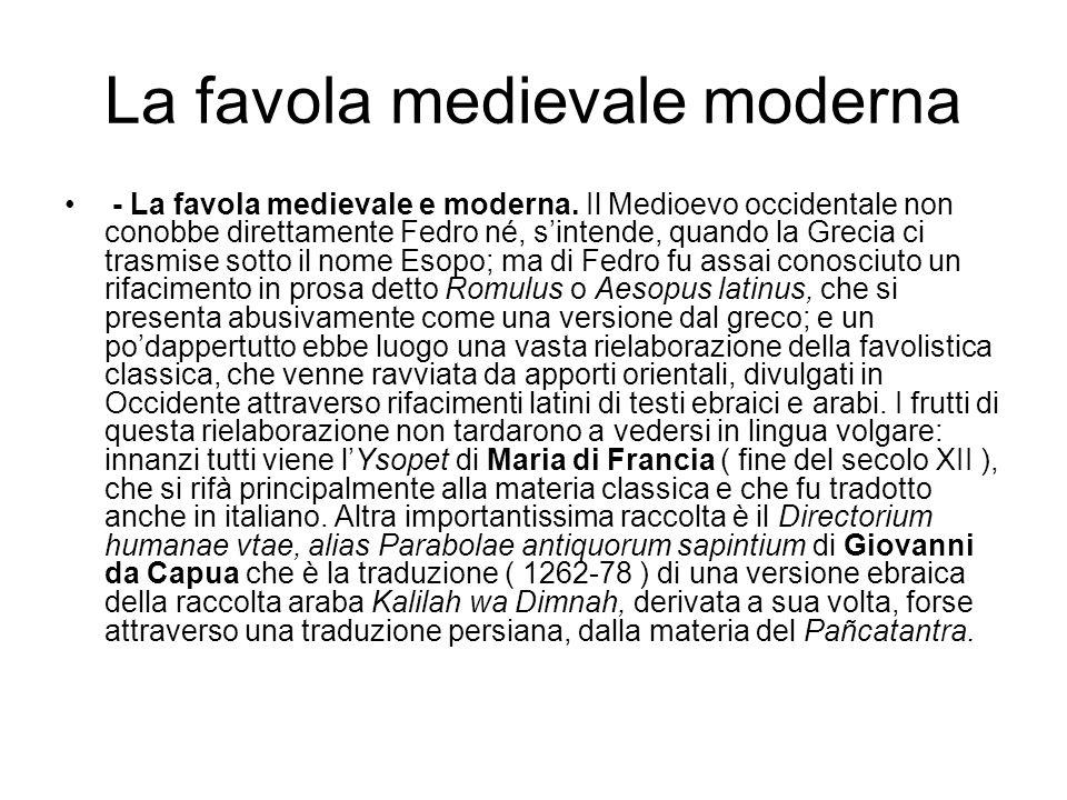La favola medievale moderna - La favola medievale e moderna. Il Medioevo occidentale non conobbe direttamente Fedro né, sintende, quando la Grecia ci
