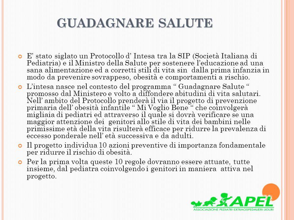 GUADAGNARE SALUTE E stato siglato un Protocollo d Intesa tra la SIP (Società Italiana di Pediatria) e il Ministro della Salute per sostenere leducazio