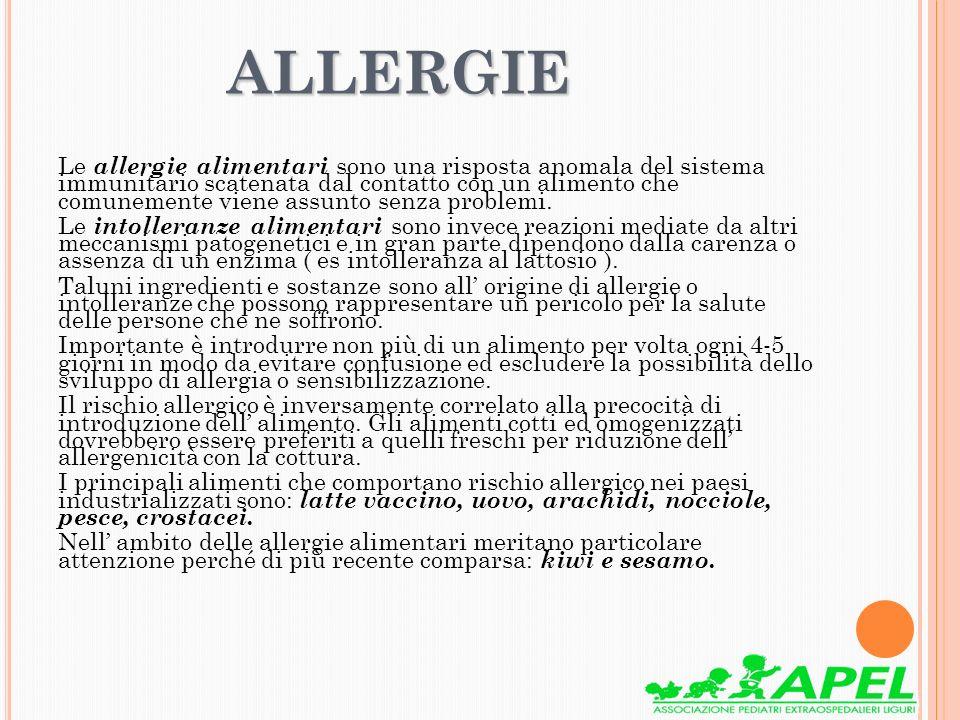 ALLERGIE ALLERGIE Le allergie alimentari sono una risposta anomala del sistema immunitario scatenata dal contatto con un alimento che comunemente vien