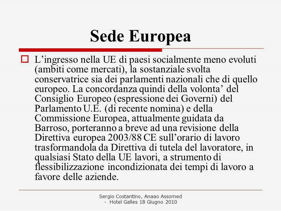 Sergio Costantino, Anaao Assomed - Hotel Galles 18 Giugno 2010 Sede Europea Lingresso nella UE di paesi socialmente meno evoluti (ambiti come mercati), la sostanziale svolta conservatrice sia dei parlamenti nazionali che di quello europeo.