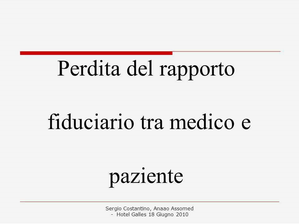 Sergio Costantino, Anaao Assomed - Hotel Galles 18 Giugno 2010 Perdita del rapporto fiduciario tra medico e paziente