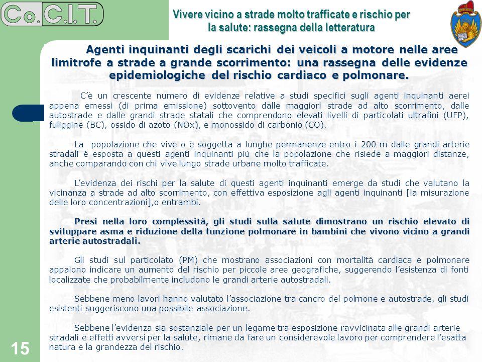 15 Vivere vicino a strade molto trafficate e rischio per la salute: rassegna della letteratura Agenti inquinanti degli scarichi dei veicoli a motore n