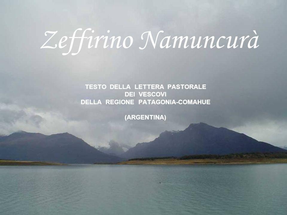 Zeffirino Namuncurà TESTO DELLA LETTERA PASTORALE DEI VESCOVI DELLA REGIONE PATAGONIA-COMAHUE (ARGENTINA)