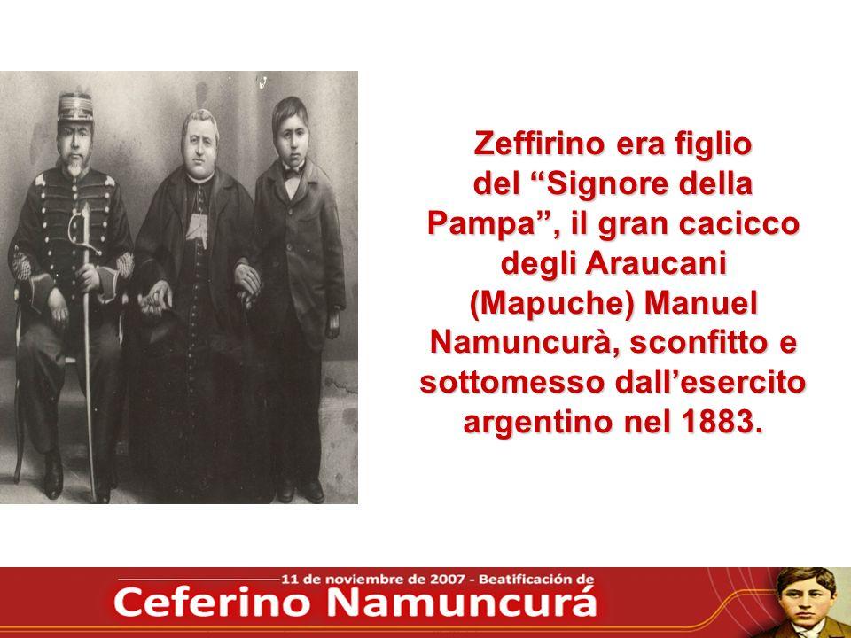 Zeffirino era figlio del Signore della Pampa, il gran cacicco degli Araucani (Mapuche) Manuel Namuncurà, sconfitto e sottomesso dallesercito argentino