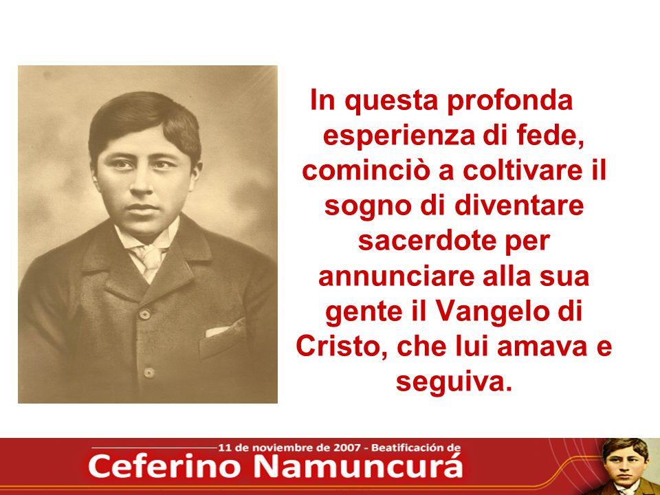 In questa profonda esperienza di fede, cominciò a coltivare il sogno di diventare sacerdote per annunciare alla sua gente il Vangelo di Cristo, che lu