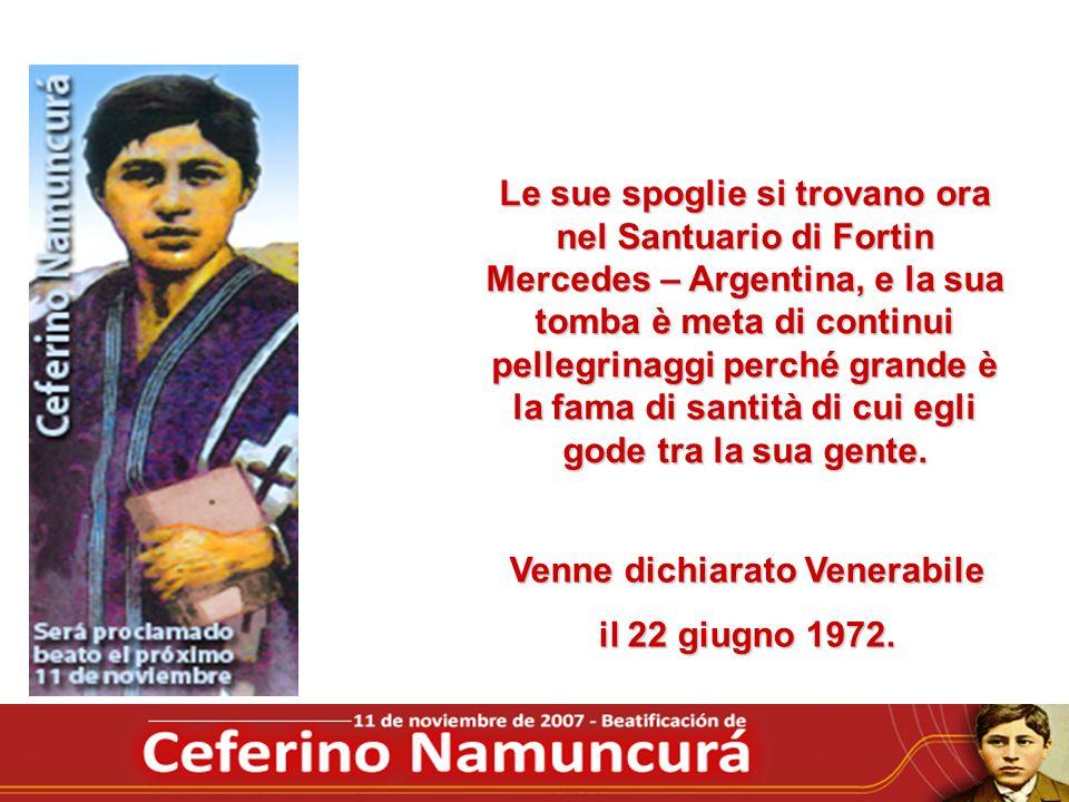 Le sue spoglie si trovano ora nel Santuario di Fortin Mercedes – Argentina, e la sua tomba è meta di continui pellegrinaggi perché grande è la fama di