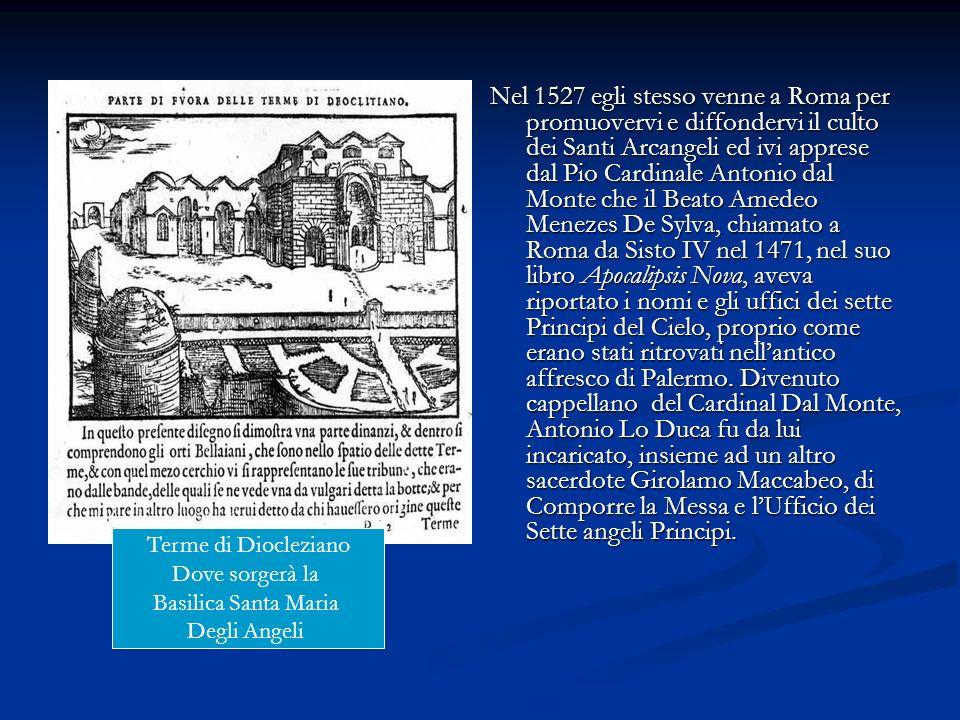 Nel 1527 egli stesso venne a Roma per promuovervi e diffondervi il culto dei Santi Arcangeli ed ivi apprese dal Pio Cardinale Antonio dal Monte che il