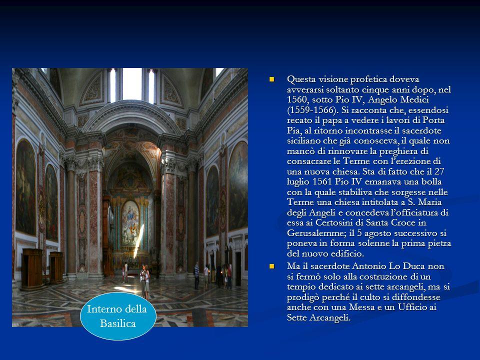 Questa visione profetica doveva avverarsi soltanto cinque anni dopo, nel 1560, sotto Pio IV, Angelo Medici (1559-1566). Si racconta che, essendosi rec