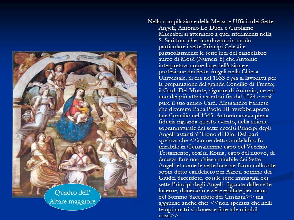 Nella compilazione della Messa e Ufficio dei Sette Angeli, Antonio Lo Duca e Girolamo Maccabei si attennero a quei riferimenti nella S. Scrittura che
