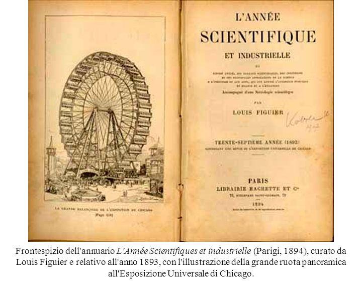 Frontespizio dell annuario L Année Scientifiques et industrielle (Parigi, 1894), curato da Louis Figuier e relativo all anno 1893, con l illustrazione della grande ruota panoramica all Esposizione Universale di Chicago.