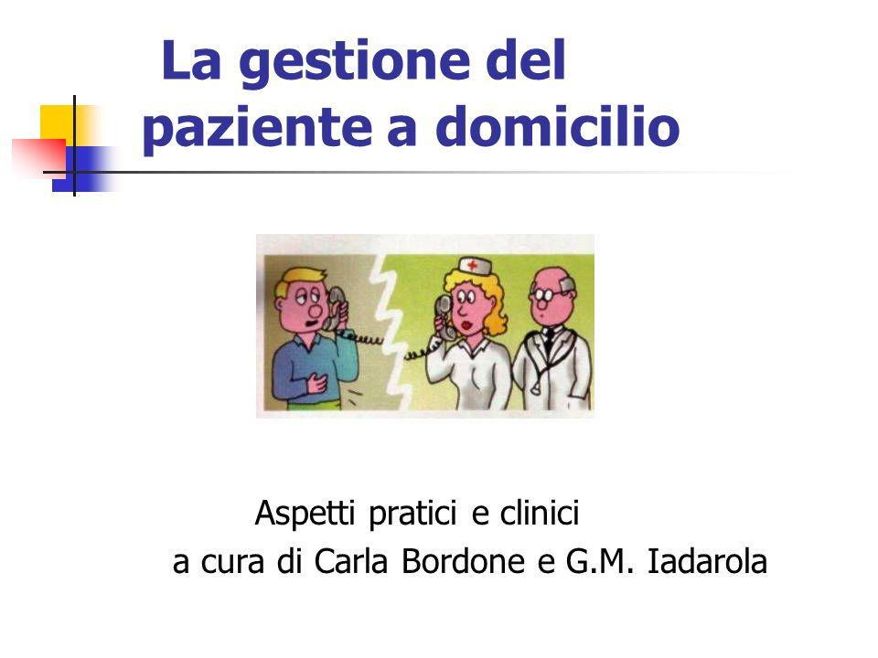 La gestione del paziente a domicilio Aspetti pratici e clinici a cura di Carla Bordone e G.M. Iadarola