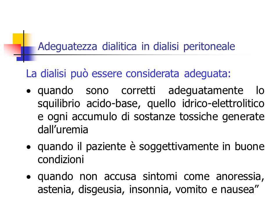 La dialisi può essere considerata adeguata: quando sono corretti adeguatamente lo squilibrio acido-base, quello idrico-elettrolitico e ogni accumulo d