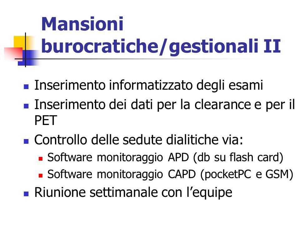 Mansioni burocratiche/gestionali II Inserimento informatizzato degli esami Inserimento dei dati per la clearance e per il PET Controllo delle sedute d