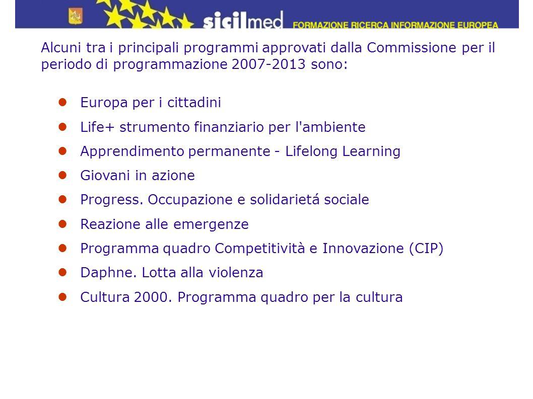 Alcuni tra i principali programmi approvati dalla Commissione per il periodo di programmazione 2007-2013 sono: Europa per i cittadini Life+ strumento