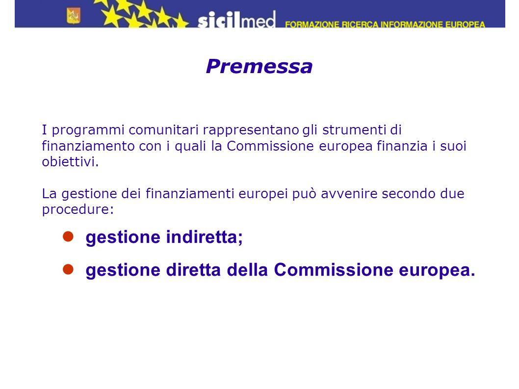 I programmi a gestione indiretta La gestione dei finanziamenti è affidata agli Stati membri attraverso le amministrazioni centrali e locali.