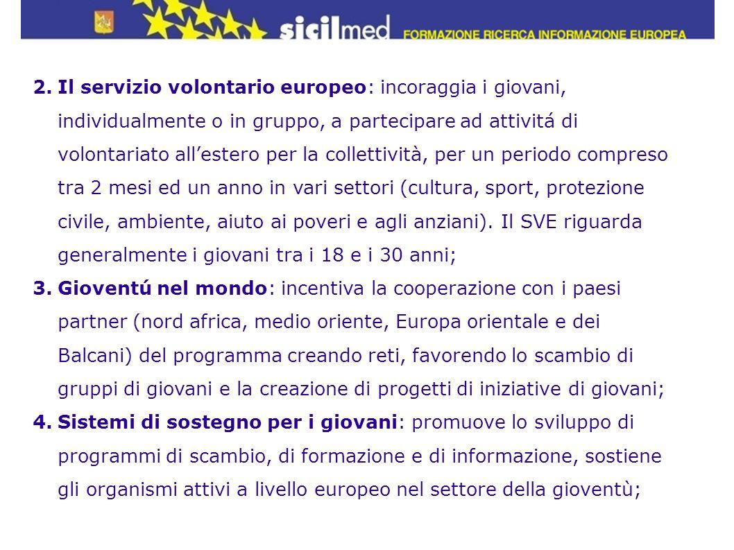 2.Il servizio volontario europeo: incoraggia i giovani, individualmente o in gruppo, a partecipare ad attivitá di volontariato allestero per la collet