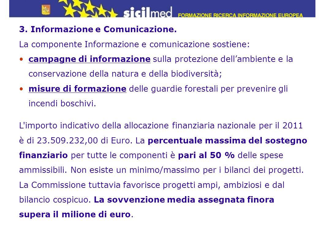 3. Informazione e Comunicazione. La componente Informazione e comunicazione sostiene: campagne di informazione sulla protezione dellambiente e la cons