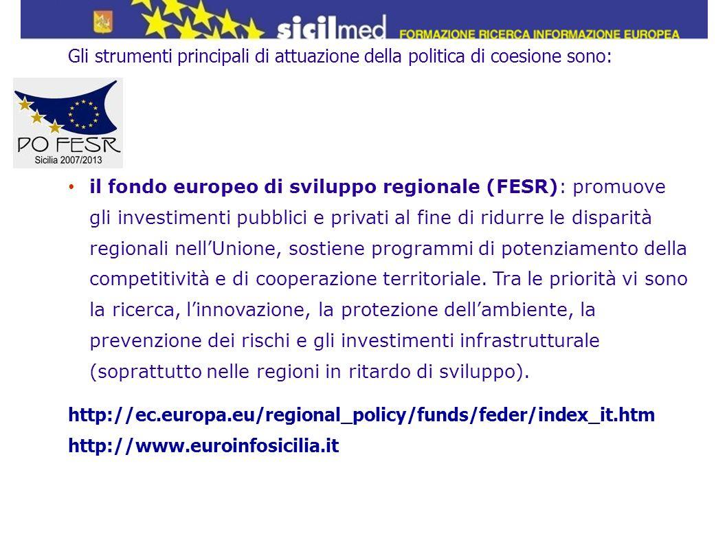 Gli strumenti principali di attuazione della politica di coesione sono: il fondo europeo di sviluppo regionale (FESR): promuove gli investimenti pubbl
