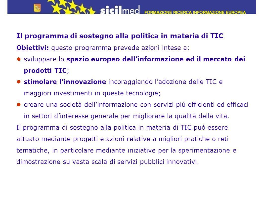 Il programma di sostegno alla politica in materia di TIC Obiettivi: questo programma prevede azioni intese a: sviluppare lo spazio europeo dellinforma