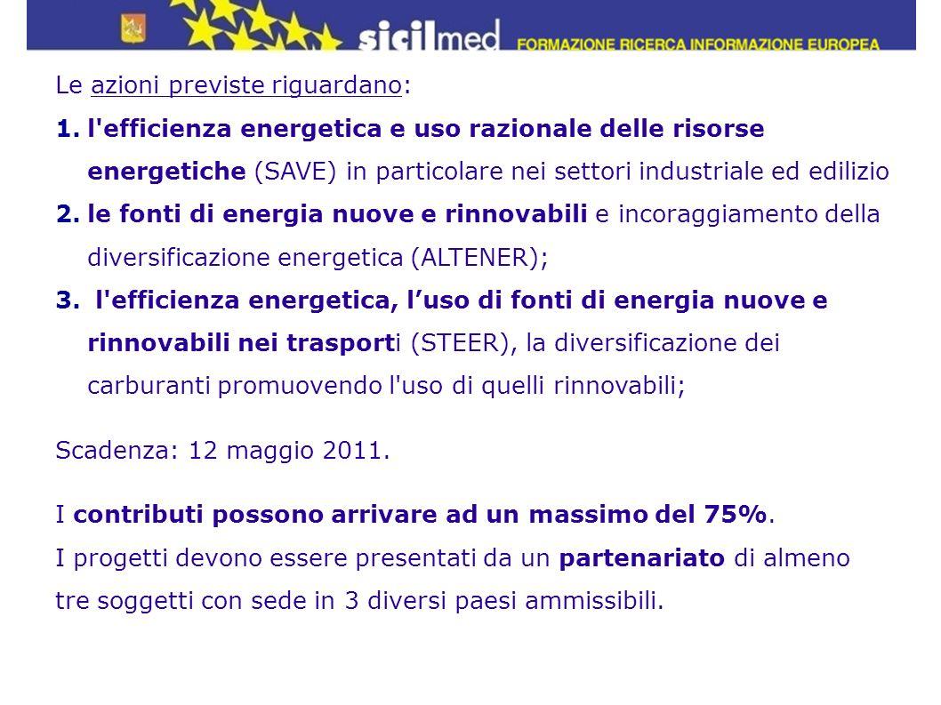 Le azioni previste riguardano: 1.l'efficienza energetica e uso razionale delle risorse energetiche (SAVE) in particolare nei settori industriale ed ed