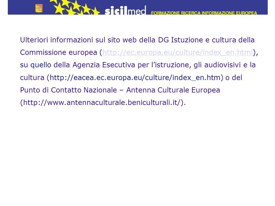 Ulteriori informazioni sul sito web della DG Istuzione e cultura della Commissione europea (http://ec.europa.eu/culture/index_en.html), su quello dell