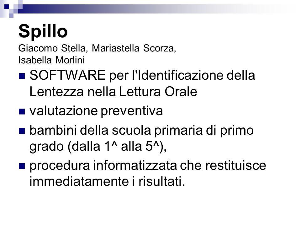 Spillo Giacomo Stella, Mariastella Scorza, Isabella Morlini SOFTWARE per l'Identificazione della Lentezza nella Lettura Orale valutazione preventiva b