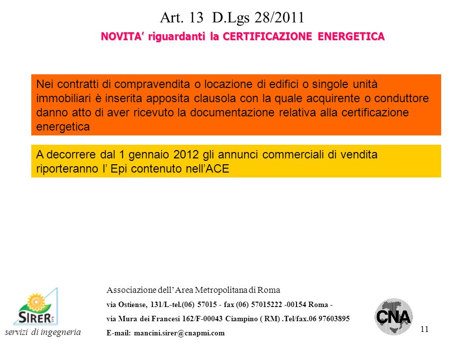 11 Art. 13 D.Lgs 28/2011 servizi di ingegneria Associazione dellArea Metropolitana di Roma via Ostiense, 131/L-tel.(06) 57015 - fax (06) 57015222 -001