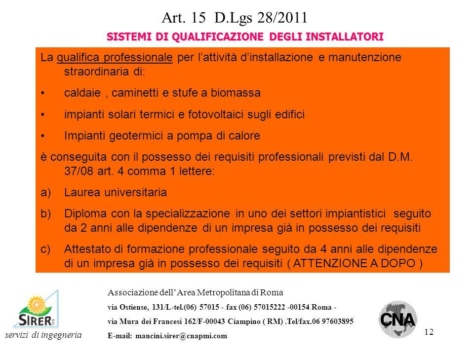 12 Art. 15 D.Lgs 28/2011 servizi di ingegneria Associazione dellArea Metropolitana di Roma via Ostiense, 131/L-tel.(06) 57015 - fax (06) 57015222 -001