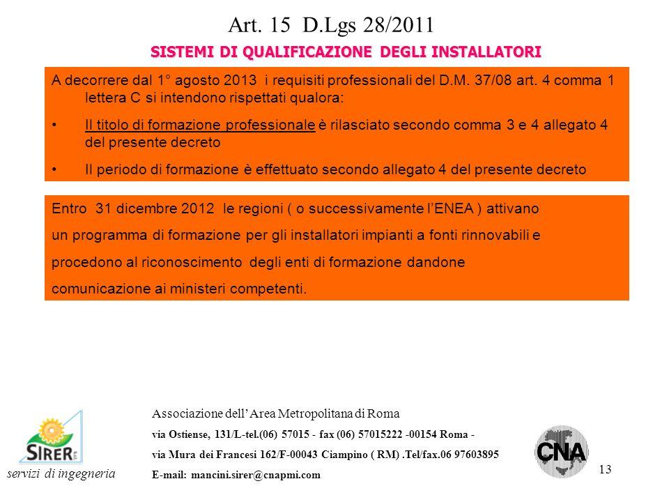 13 servizi di ingegneria Associazione dellArea Metropolitana di Roma via Ostiense, 131/L-tel.(06) 57015 - fax (06) 57015222 -00154 Roma - via Mura dei