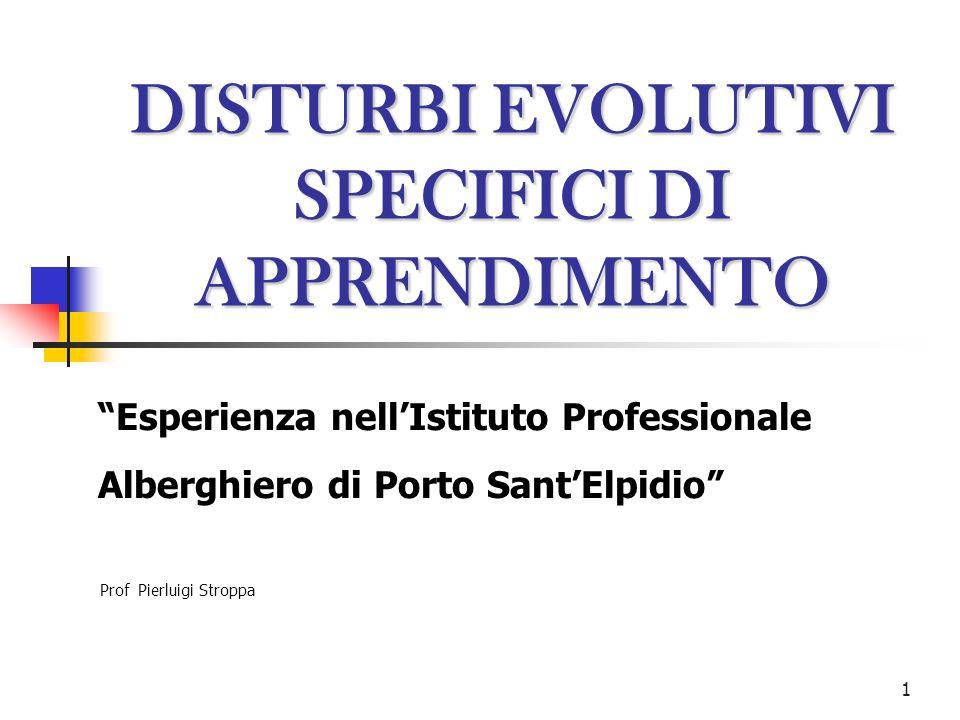 1 DISTURBI EVOLUTIVI SPECIFICI DI APPRENDIMENTO Esperienza nellIstituto Professionale Alberghiero di Porto SantElpidio Prof Pierluigi Stroppa