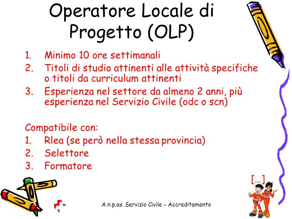A.n.p.as. Servizio Civile - Accreditamento Operatore Locale di Progetto (OLP) 1.Minimo 10 ore settimanali 2.Titoli di studio attinenti alle attività s