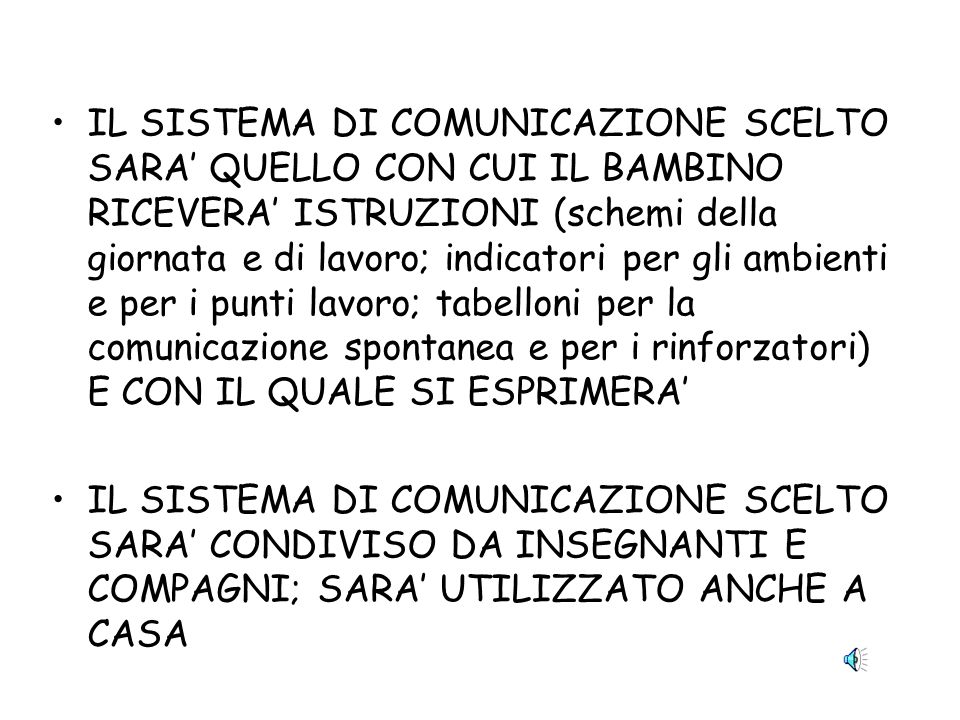 SISTEMA DI COMUNICAZIONE: Il miglior sistema di comunicazione è quello che la persona con autismo usa autonomamente