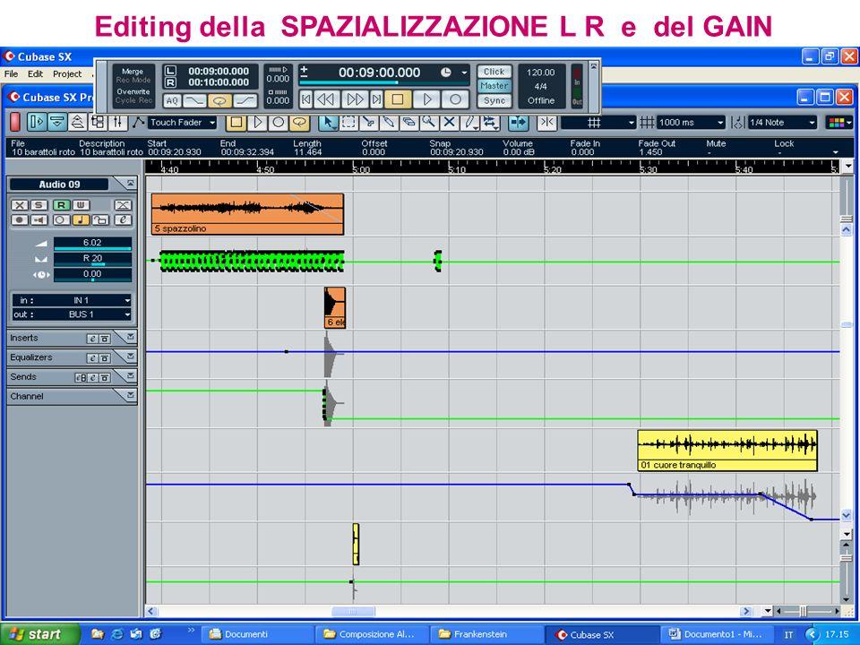 Editing della SPAZIALIZZAZIONE L R e del GAIN