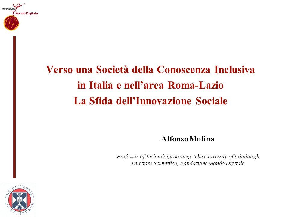 Agenda Verso una Società della conoscenza inclusiva Innovazione, istruzione e inclusione in Italia e nell area Roma-Lazio Crisi e innovazione Sociale La sfida dellinnovazione sociale Esempi dinnovazione sociale Proposte