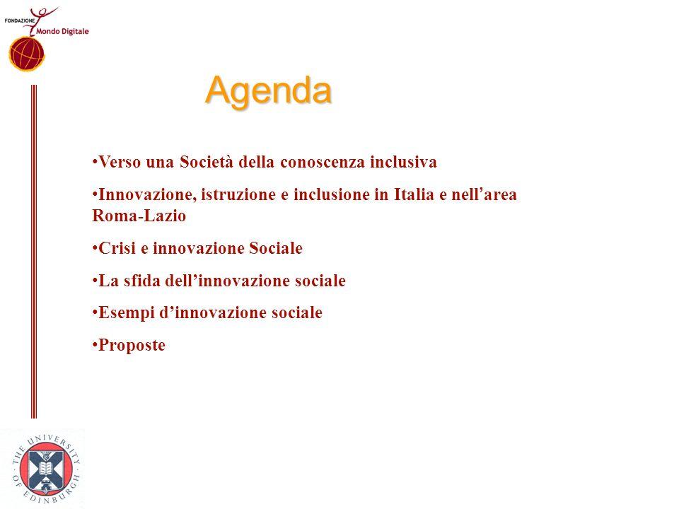 Agenda Verso una Società della conoscenza inclusiva Innovazione, istruzione e inclusione in Italia e nell area Roma-Lazio Crisi e innovazione Sociale