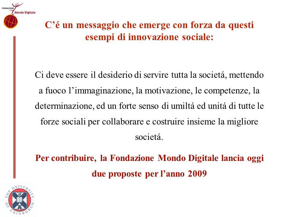 Cé un messaggio che emerge con forza da questi esempi di innovazione sociale: Ci deve essere il desiderio di servire tutta la societá, mettendo a fuoc
