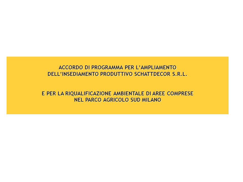 ACCORDO DI PROGRAMMA PER LAMPLIAMENTO DELLINSEDIAMENTO PRODUTTIVO SCHATTDECOR S.R.L. E PER LA RIQUALIFICAZIONE AMBIENTALE DI AREE COMPRESE NEL PARCO A