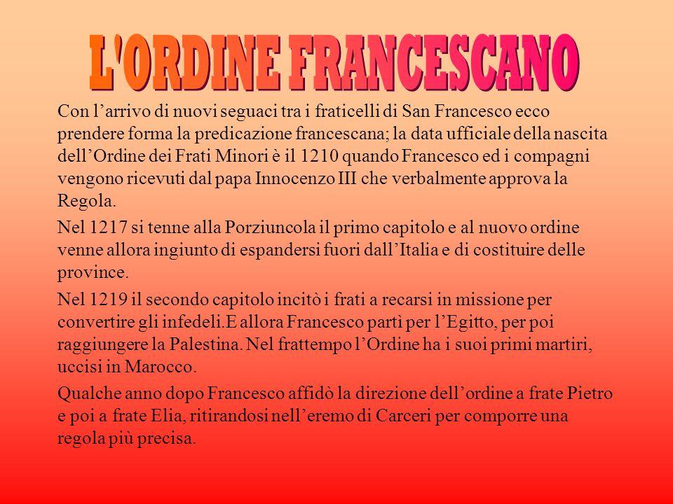 Con larrivo di nuovi seguaci tra i fraticelli di San Francesco ecco prendere forma la predicazione francescana; la data ufficiale della nascita dellOr