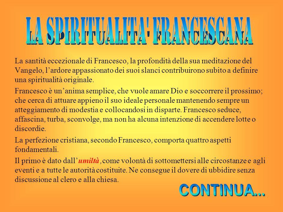 La santità eccezionale di Francesco, la profondità della sua meditazione del Vangelo, lardore appassionato dei suoi slanci contribuirono subito a defi