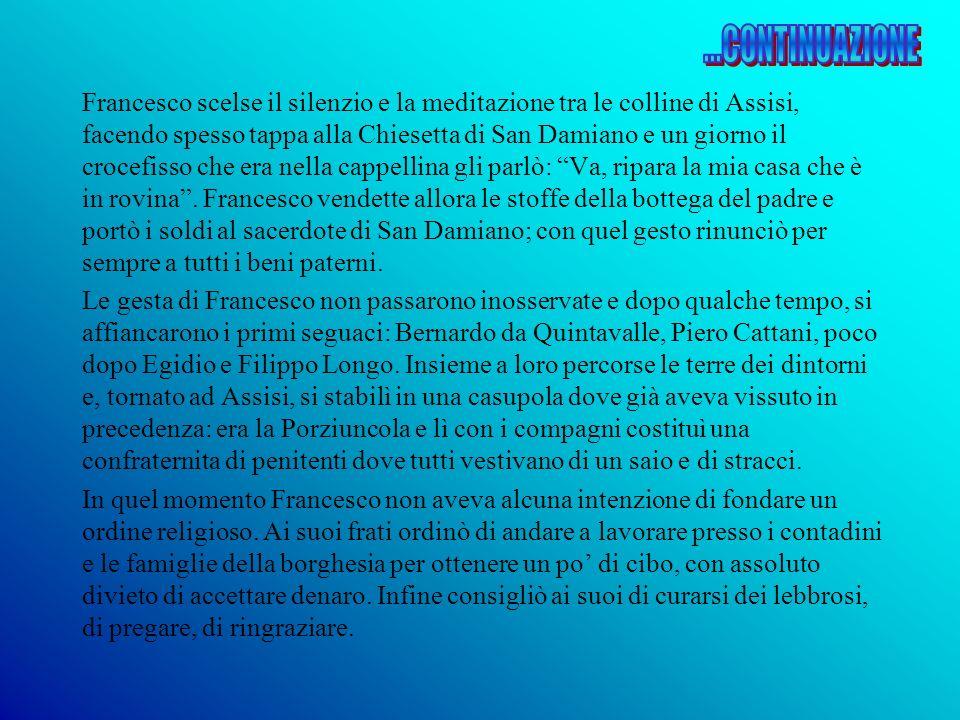 Francesco scelse il silenzio e la meditazione tra le colline di Assisi, facendo spesso tappa alla Chiesetta di San Damiano e un giorno il crocefisso c