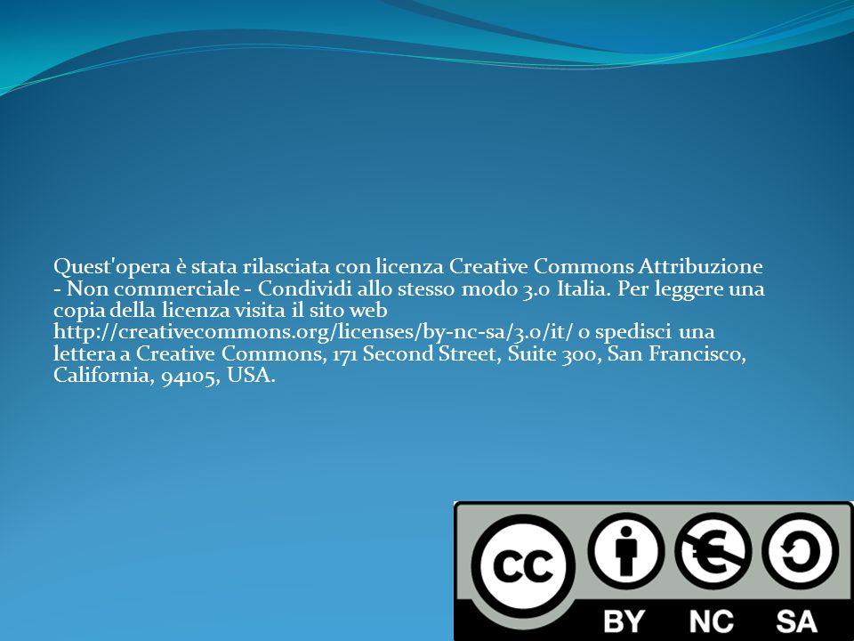 Quest'opera è stata rilasciata con licenza Creative Commons Attribuzione - Non commerciale - Condividi allo stesso modo 3.0 Italia. Per leggere una co