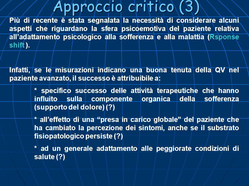 Approccio critico (3) Più di recente è stata segnalata la necessità di considerare alcuni aspetti che riguardano la sfera psicoemotiva del paziente re