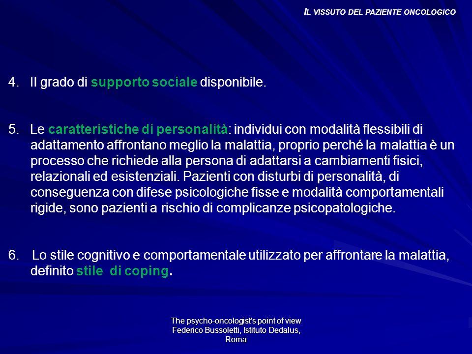 4.Il grado di supporto sociale disponibile. 5.