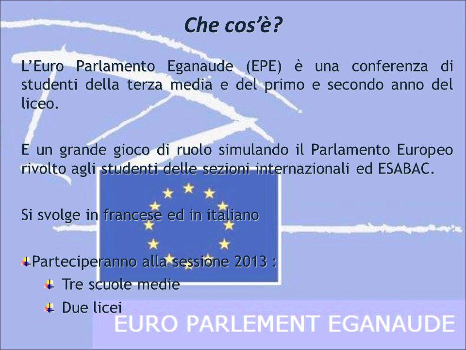 Che cosè? LEuro Parlamento Eganaude (EPE) è una conferenza di studenti della terza media e del primo e secondo anno del liceo. E un grande gioco di ru