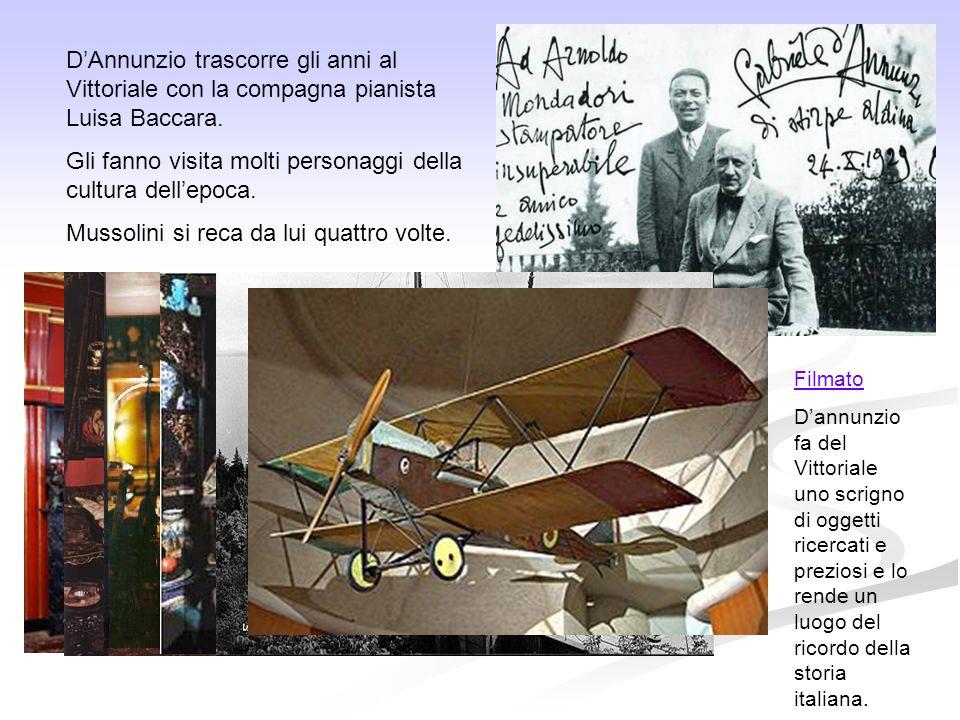 DAnnunzio trascorre gli anni al Vittoriale con la compagna pianista Luisa Baccara. Gli fanno visita molti personaggi della cultura dellepoca. Mussolin